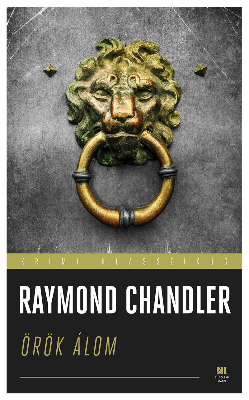Raymond Chandler: A hosszú álom (Örök álom)