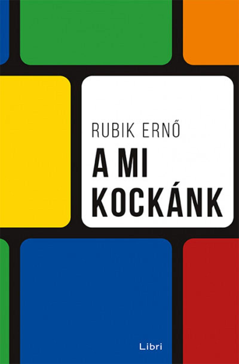 Rubik Ernő: A mi kockánk