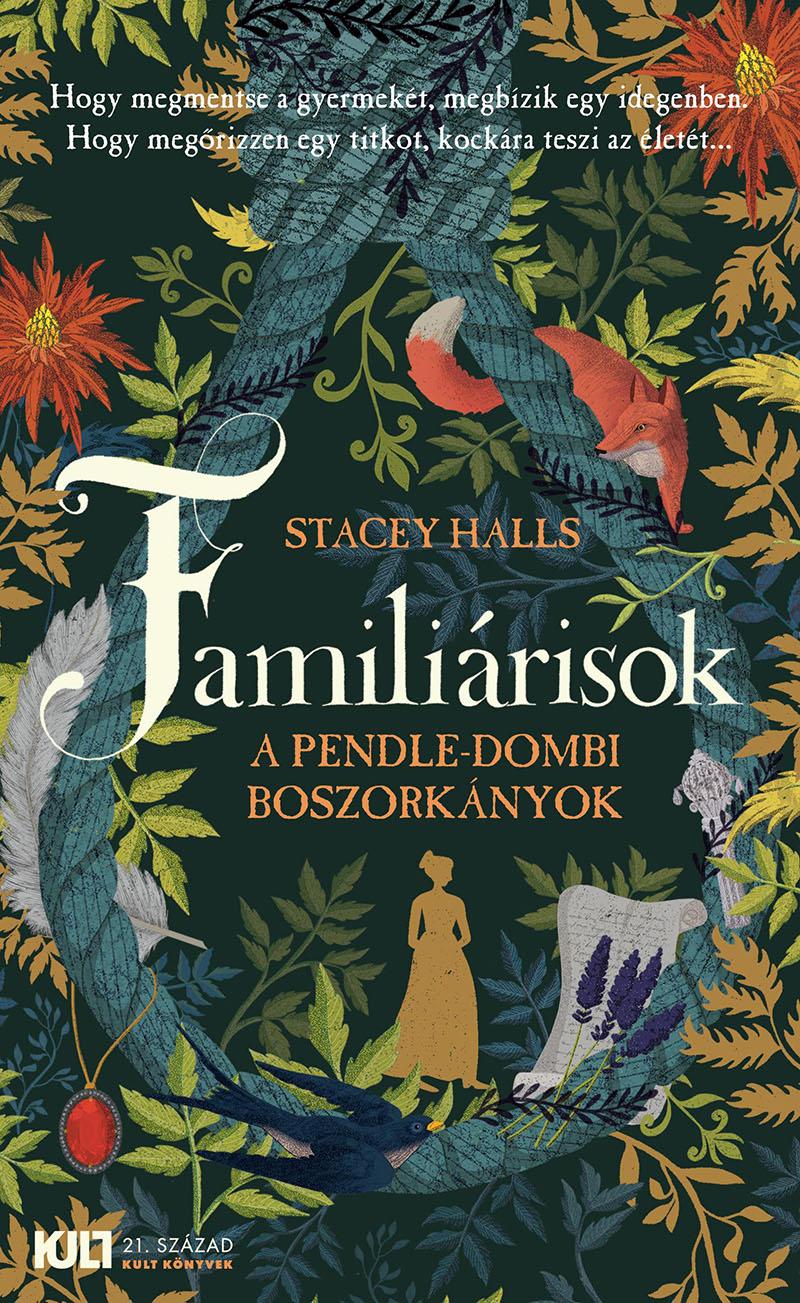 Stacey Halls: Familiárisok - A pendle-dombi boszorkányok