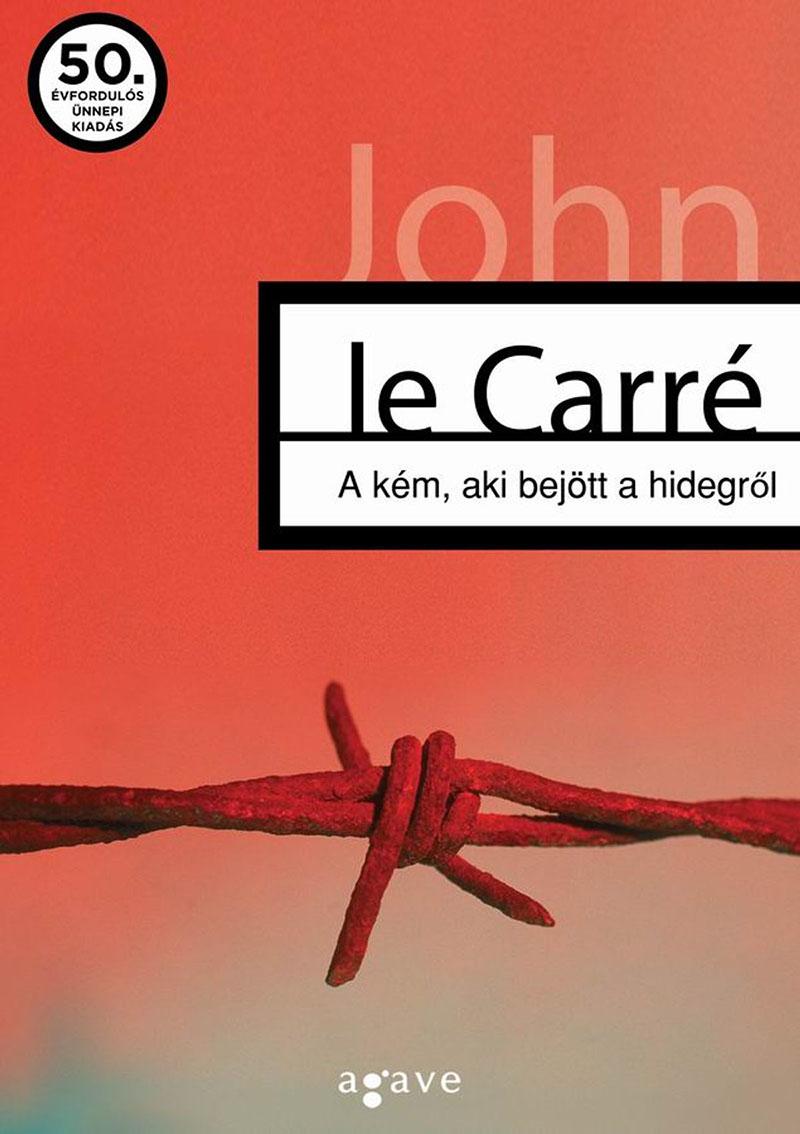 John Le Carré: A kém, aki bejött a hidegről