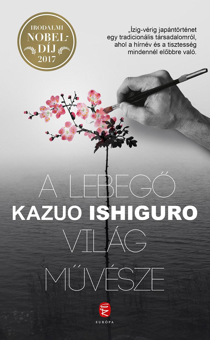 Kazuo Ishiguro: A lebegő világ művésze