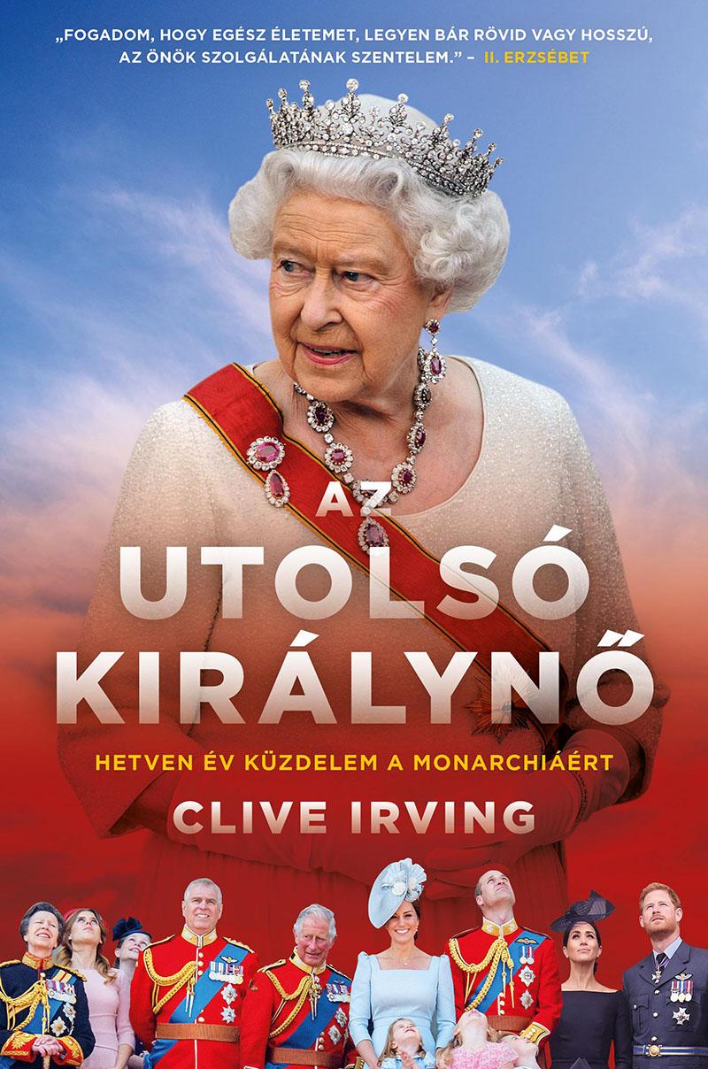 Clive Irving: Az utolsó királynő