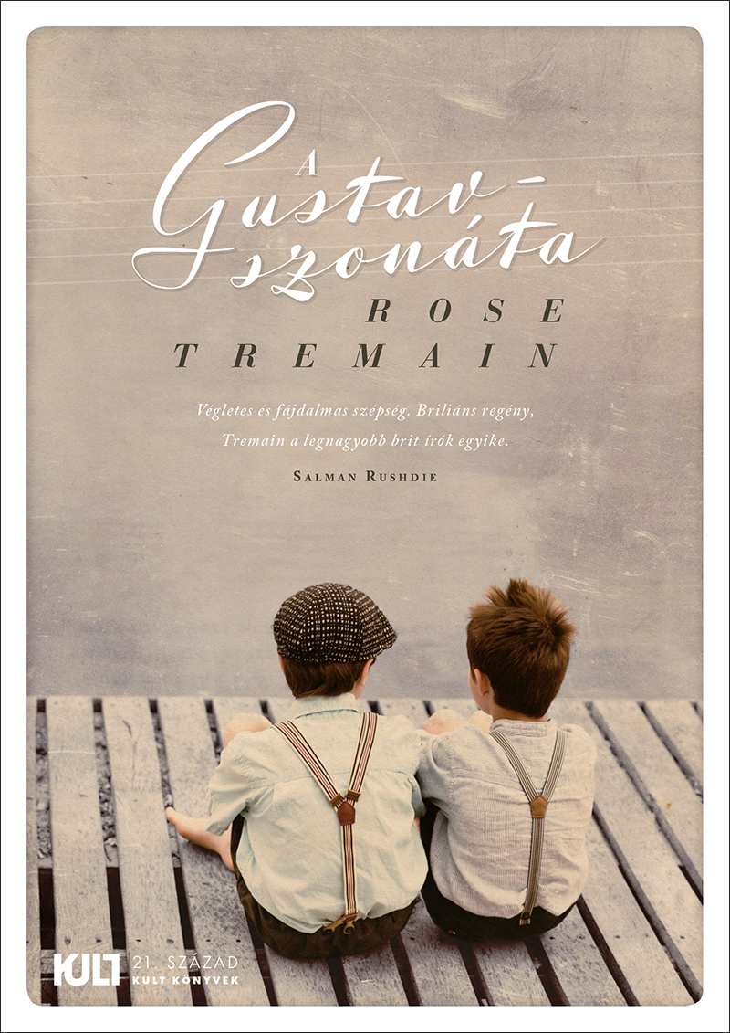 Rose Tremain: A Gustav-szonáta