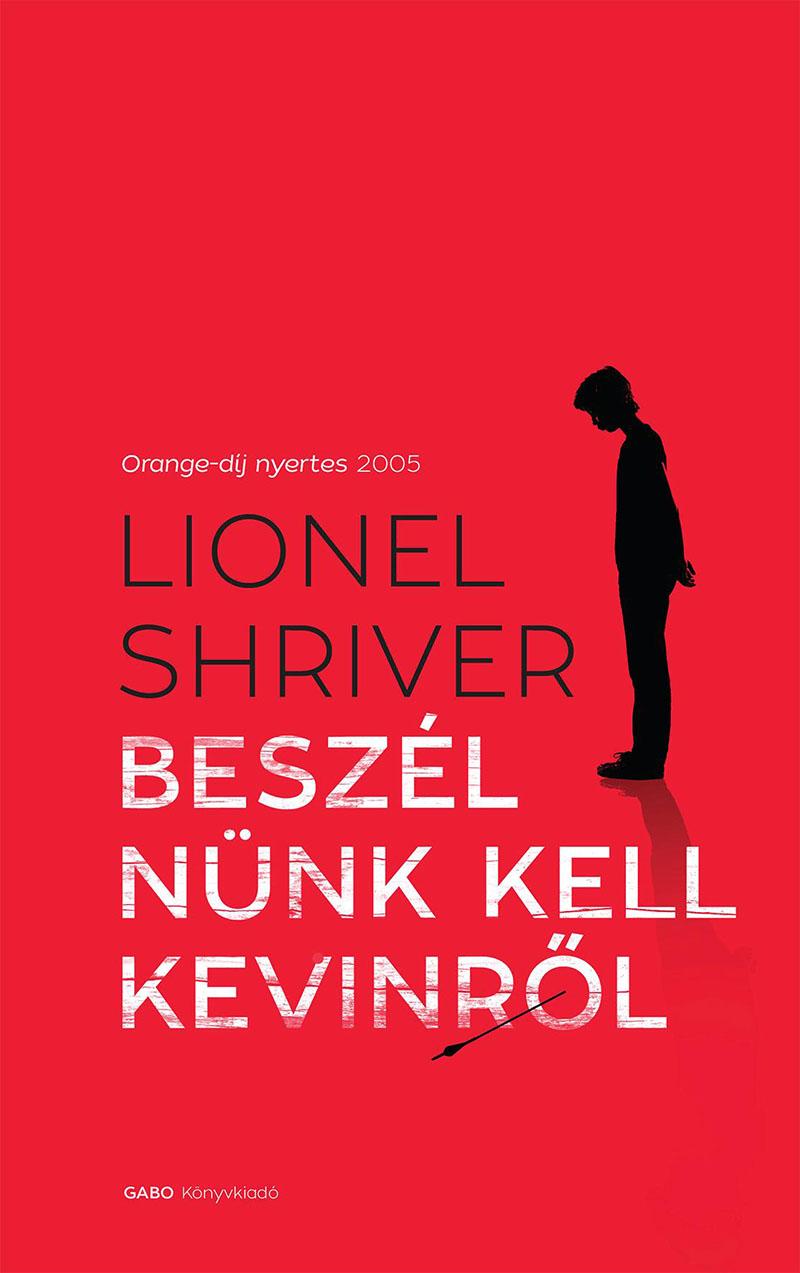 Lionel Shriver: Beszélnünk kell Kevinről
