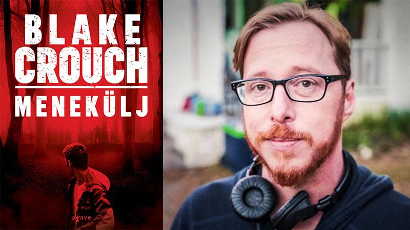 Blake Crouch: Menekülj