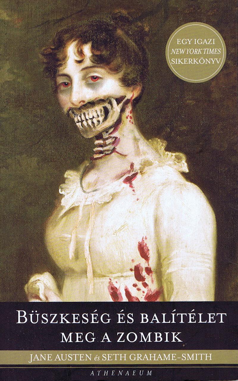 Seth Grahame-Smith: Büszkeség és balítélet meg a zombik