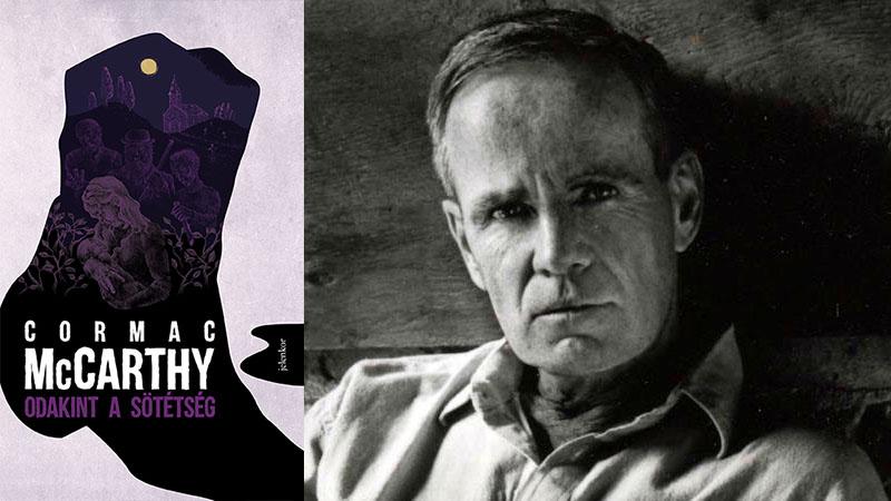 Cormac McCarthy: Odakint a sötétség