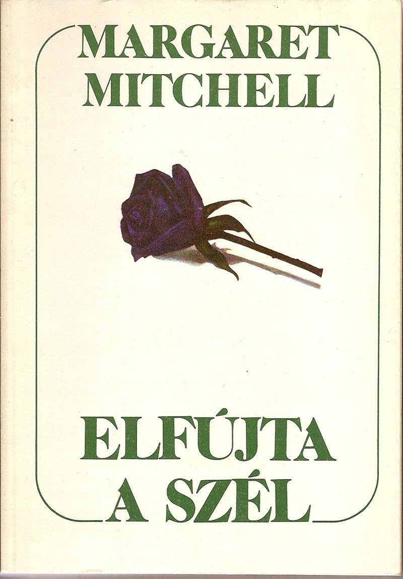 Margaret Mitchell: Elfújta a szél