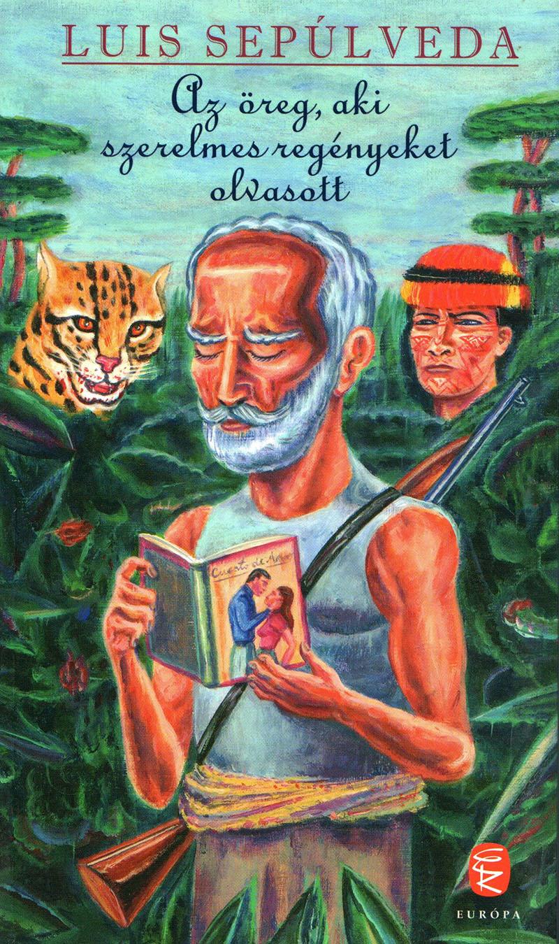 Luis Sepulveda: Az öreg, aki szerelmes regényeket olvasott