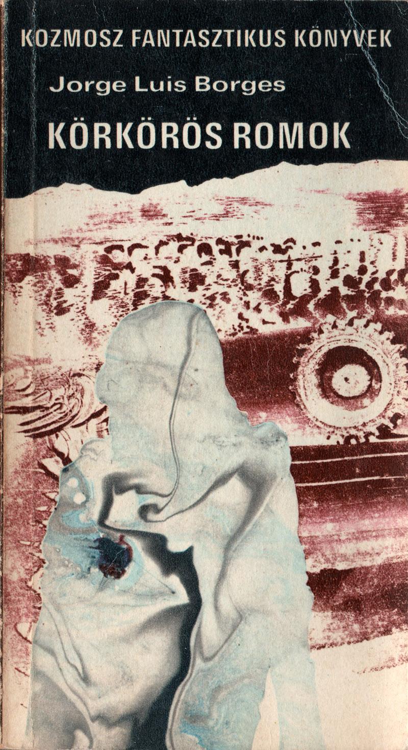 Jorge Luis Borges: Körkörös romok