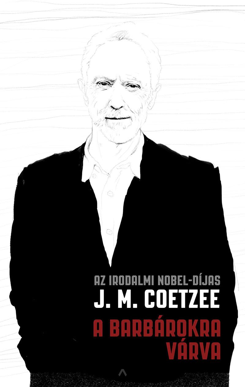 J. M. Coetzee: A barbárokra várva
