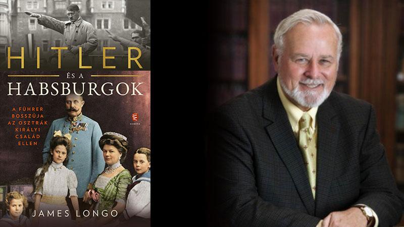 James Longo: Hitler és a Habsburgok