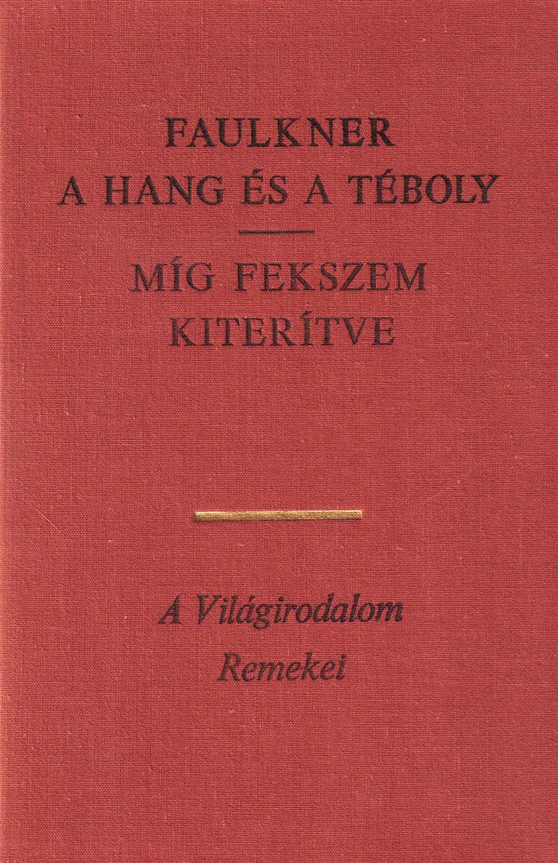 William Faulkner: A hang és a téboly (1929)