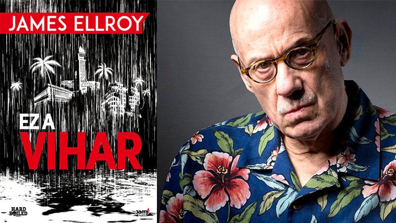 James Ellroy: Ez a vihar