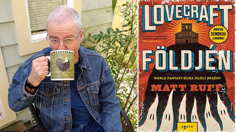 Matt Ruff és a Lovecraft földjén című regénye