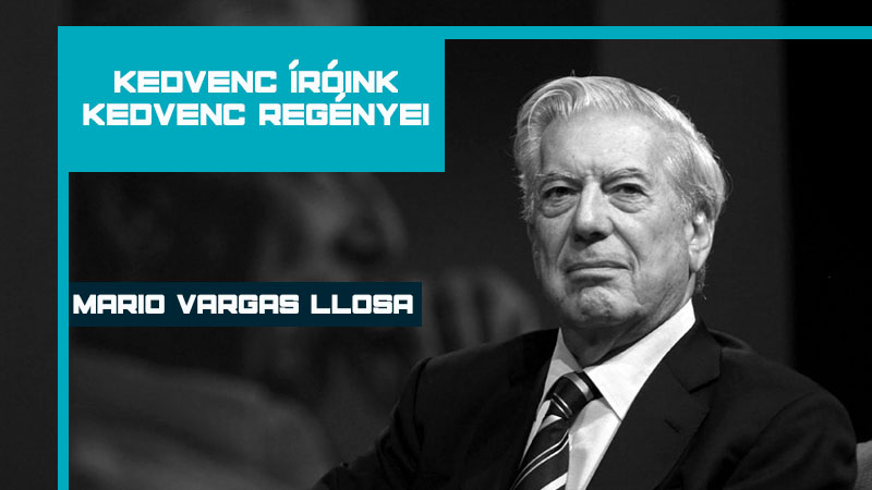 Mario Vargas Llosa kedvencei