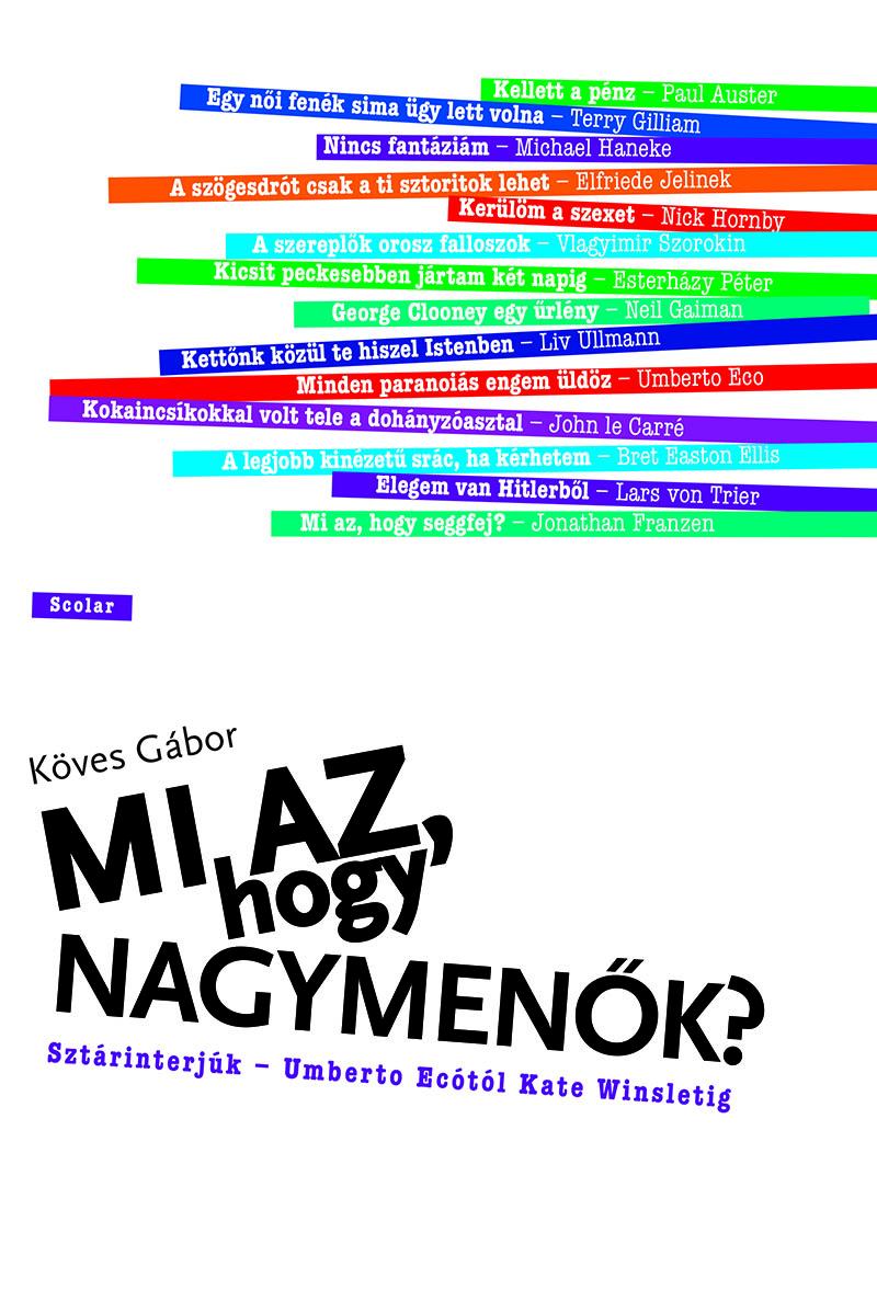 Köves Gábor legutóbbi interjúkötete még a Scolar Kiadónál jelent meg