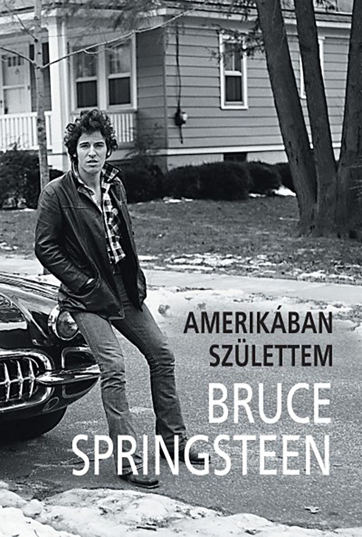 Bruce Springsteen: Amerikában születtem
