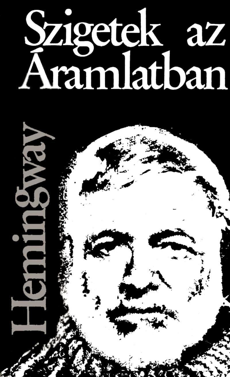 Ernest Hemingway: Szigetek az áramlatban