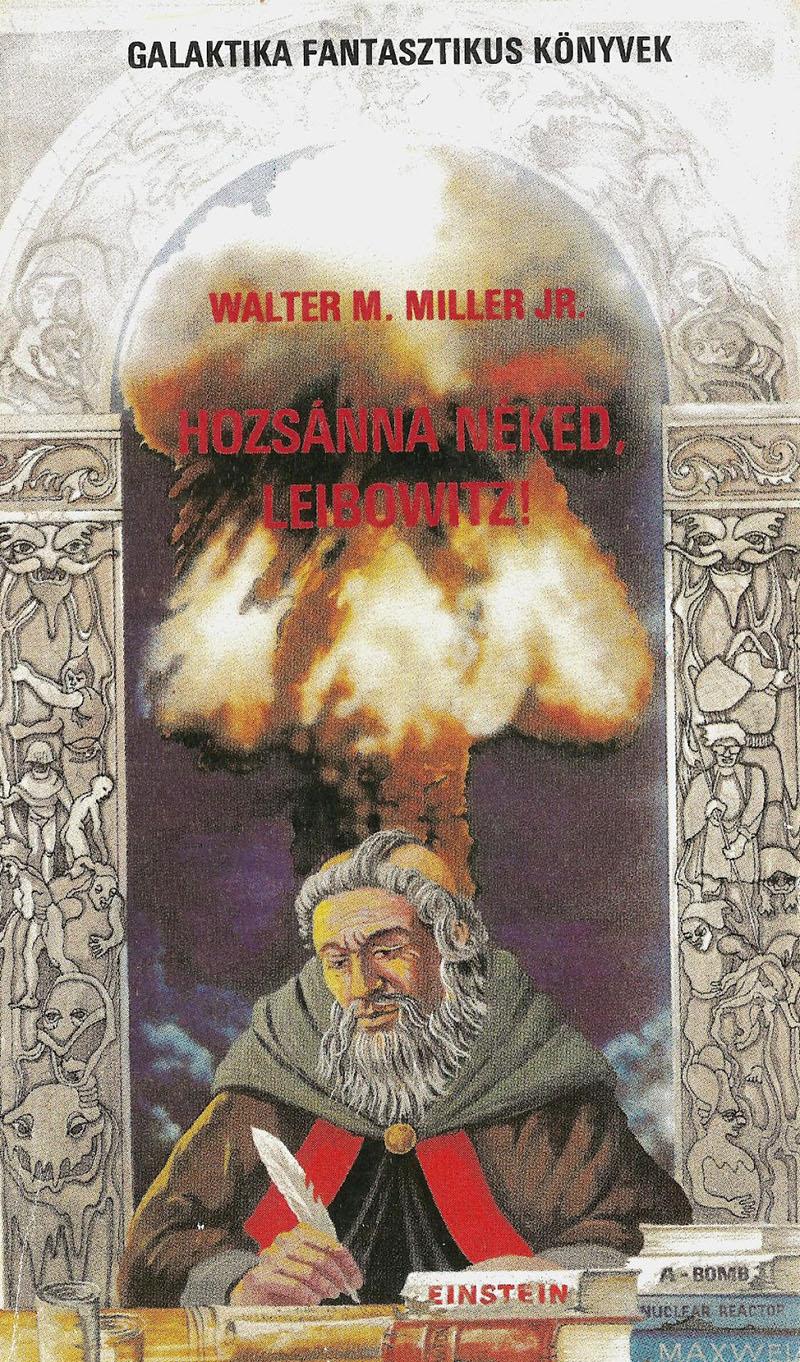 Walter M. Miller: Hozsánna Néked, Leibowitz!