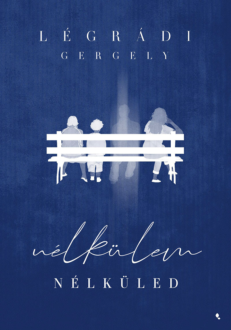 Légrádi Gergely: Nélkülem-nélküled