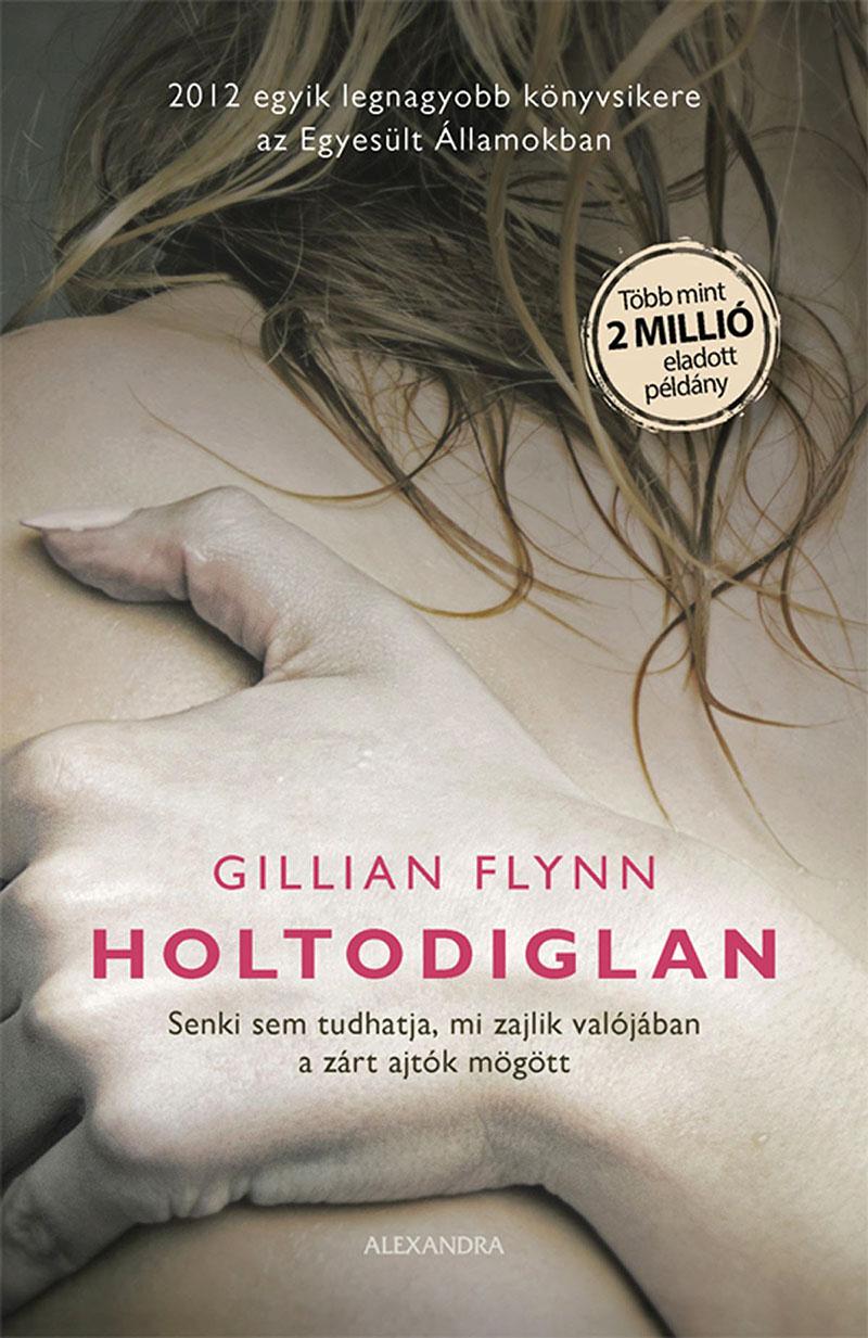 Gillian Flynn: Holtodiglan