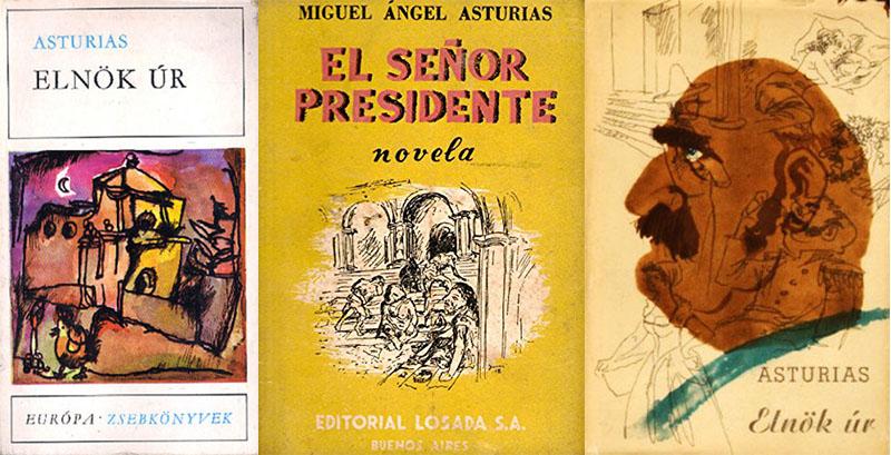 Miguel Ágnel Asturias: Elnök úr