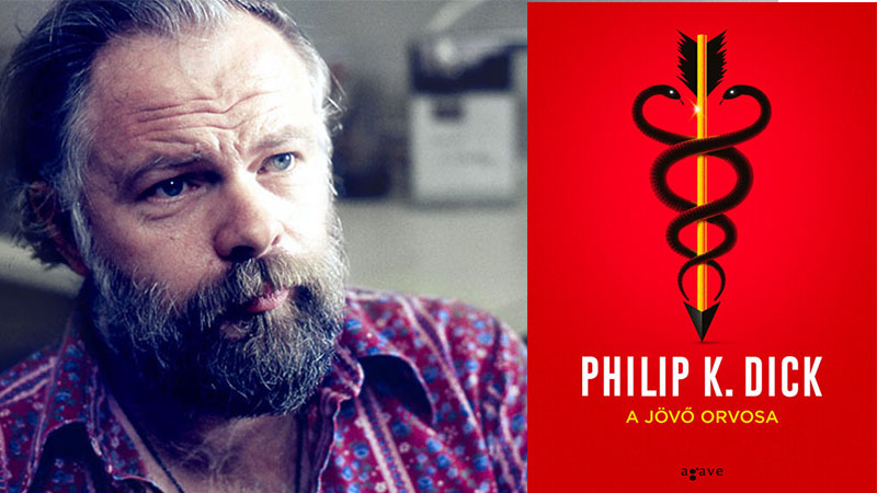 Philip K. Dick - A jövő orvosa