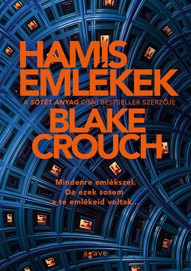 Blake Crouch: Hamis emlékek