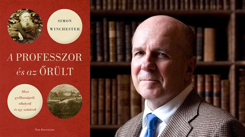 Simon Winchester: A professzor és az őrült