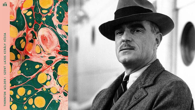 Thornton Wilder Szent Lajos király hídja című kisregénye sokadik magyar kiadását éli meg