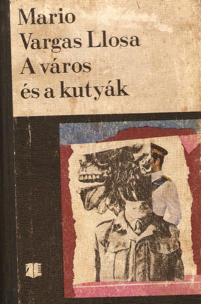 Mario Vargas Llosa: Mario Vargas Llosa: A város és a kutyákA város és a kutyák