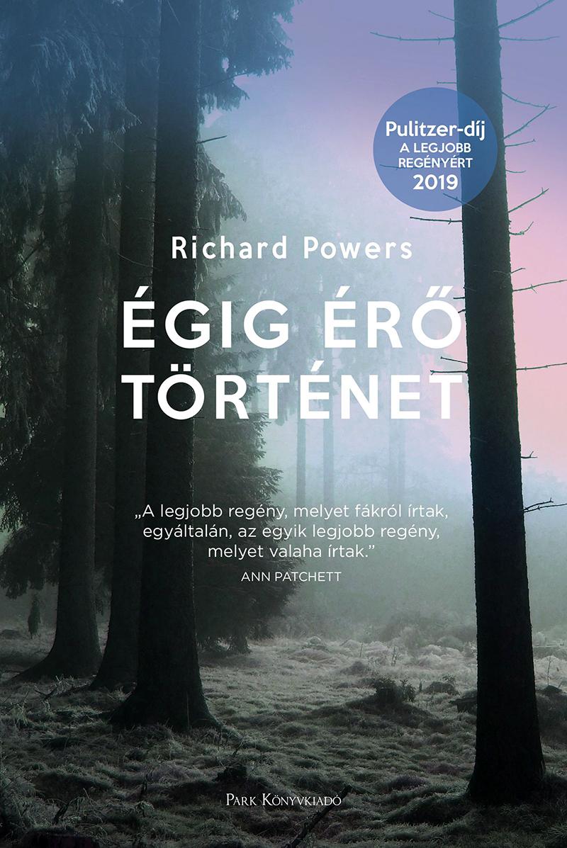 Richard Powers: Égig érő történet