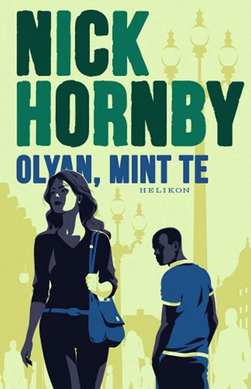Nick Hornby: Olyan, mint te