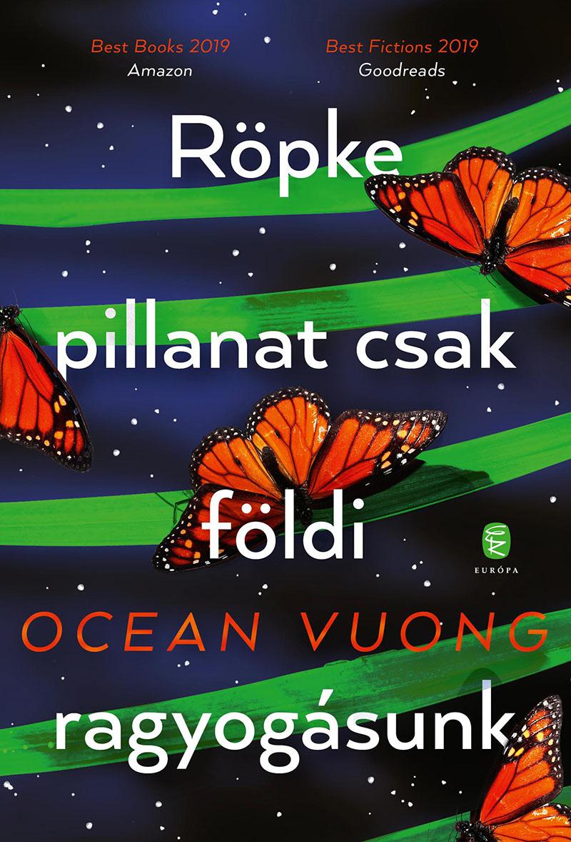 Ocean Vuong: Röpke pillanat csak földi ragyogásunk