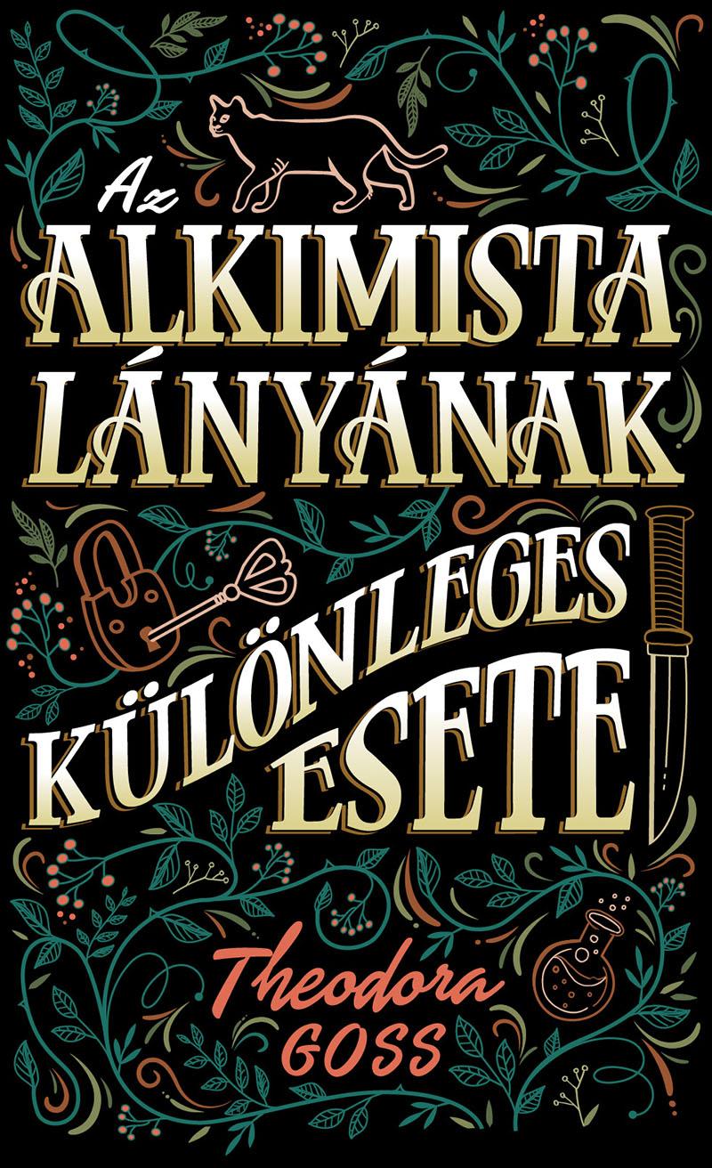 Theodora Goss: Az alkimista lányának különleges esete