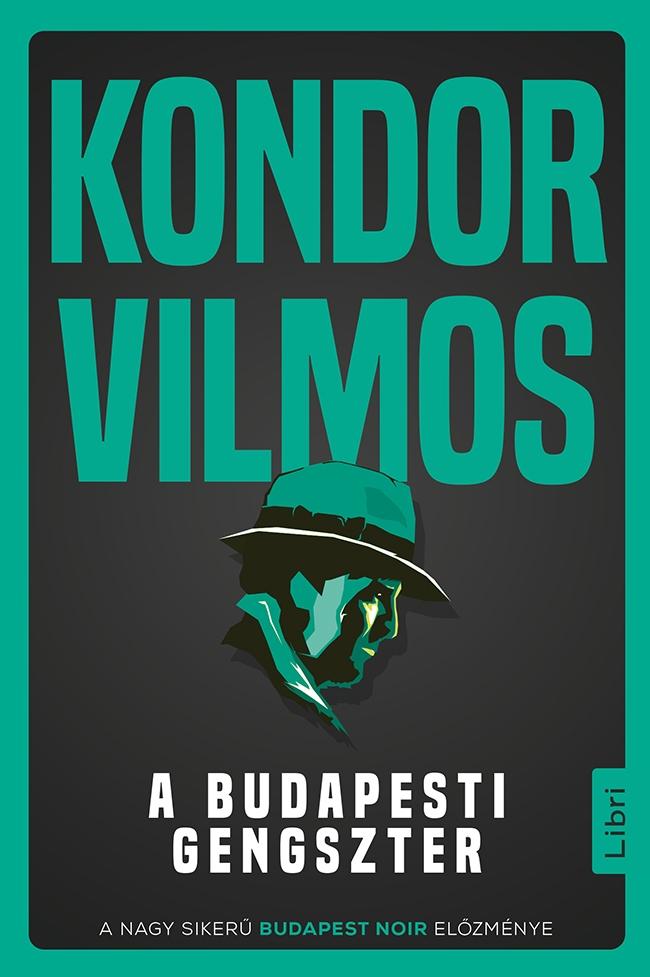 Kondor Vilmos: A budapesti gengszter