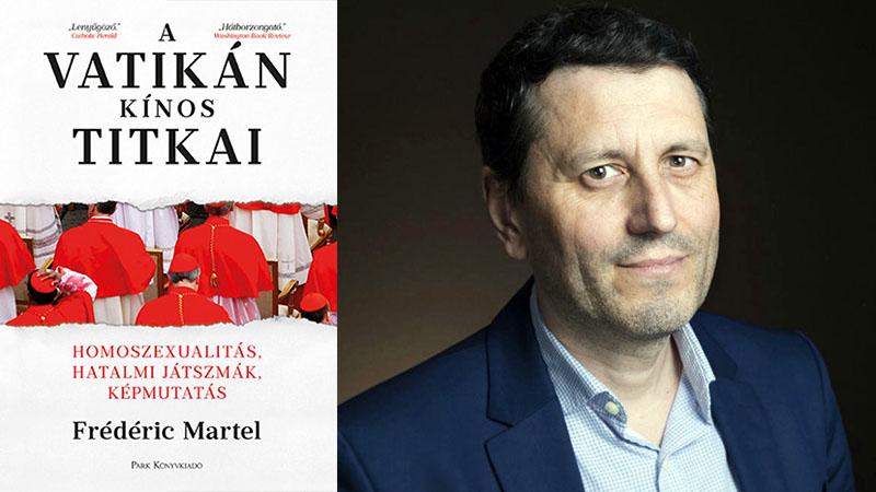 Frédéric Martel: A Vatikán kínos titkai